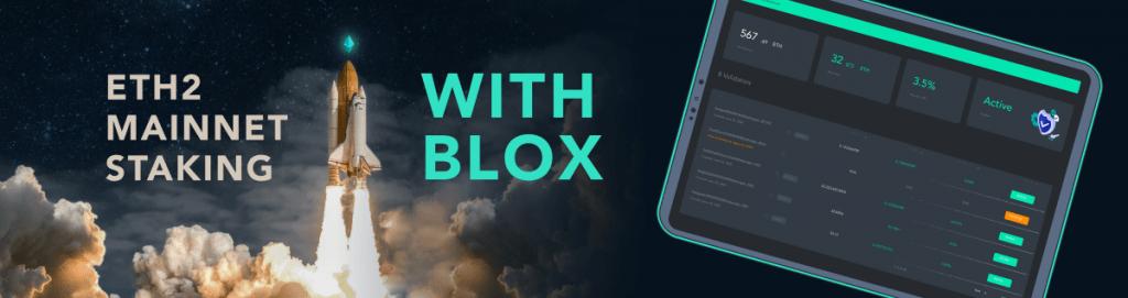 Blox Mainnet Launch - Non-Custodial Eth2 Staking Coming Soon